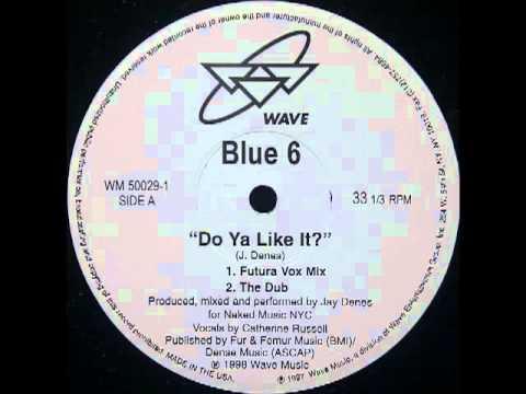 Blue 6 - Do Ya Like It? (Futura Vox Mix)