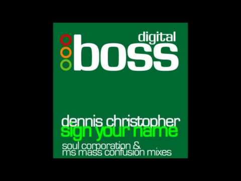 Dennis Christopher  Sign Your Name Soul Corporation Club Mix