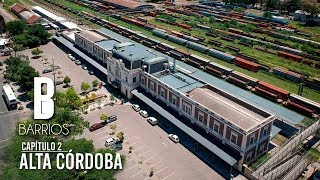"Alta Córdoba, el ""barrio de los ferrocarriles"""
