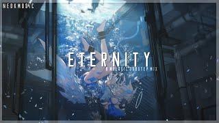 Eternity - Melodic Dubstep Mix