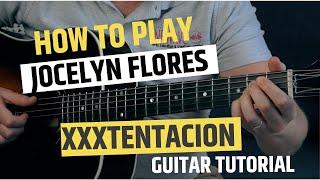 Jocelyn Flores XXXTentacion Guitar Tutorial For Beginners // Jocelyn Flores Guitar Chords