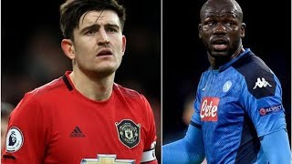 Man Utd worried about Harry Maguire and make Kalidou Koulibaly transfer contact- transfer news today