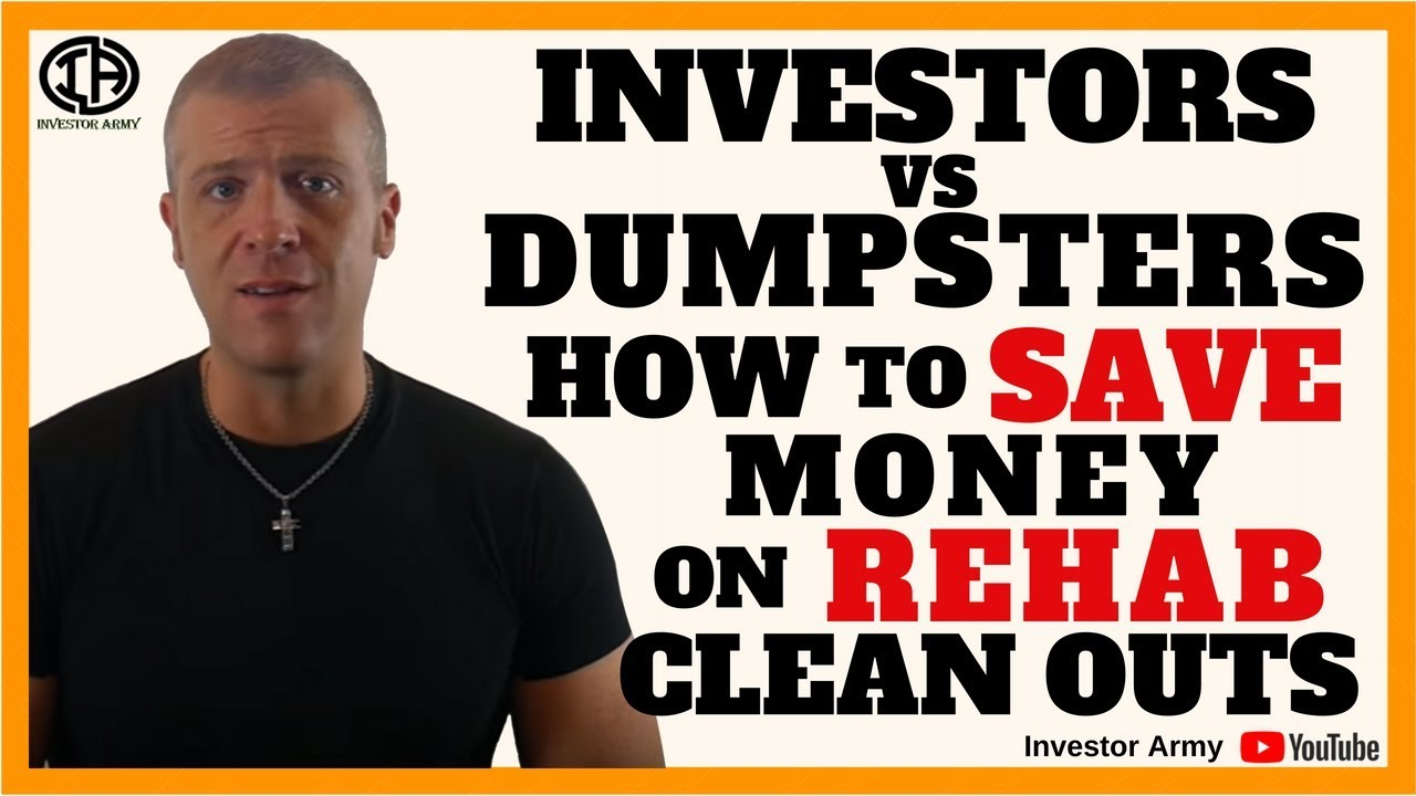 Investors VS  Dumpsters How To Save Money On Rehab Clean Outs