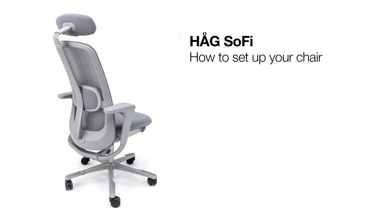 Hag Sofi How To Set Up Your Chair Youtube