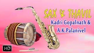 Sax & Thavil - Classical Instrumental - Magudi - Kadri Gopalnath & A.K.Palanivel