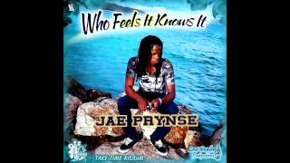 Jae Prynse - Who Feels It Knows It