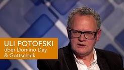 Uli Potofski über Domino Day & Gottschalk