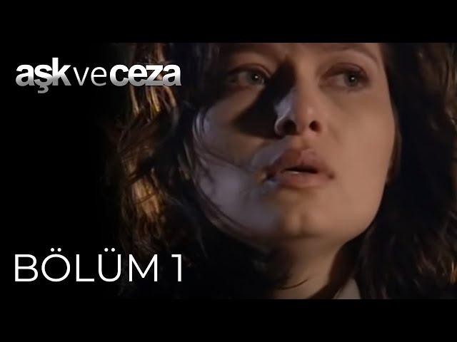 Aşk ve Ceza > Episode 1