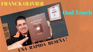 FRANCK OLIVIER OUD TOUCH Excelente y Barata !!!!