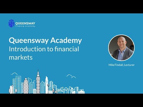 Queensway Academy  - Introduction to Financial Markets - #MikeTindall