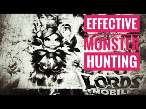 Lords Mobile - Effective Monster Hunting