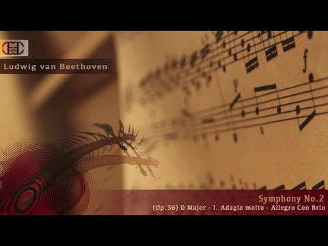 Ludwig van Beethoven - Symphony No.2 (Op.36) D Major - I. Adagio molto - Allegro Con Brio