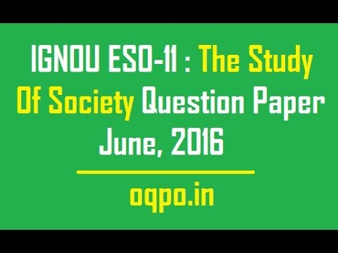 IGNOU ESO-11: The Study Of Society Question Paper June, 2016