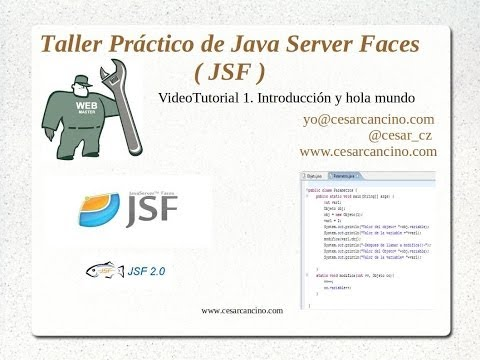 VideoTutorial 1 del Taller Práctico de Java Server Faces. Introducción y hola mundo.