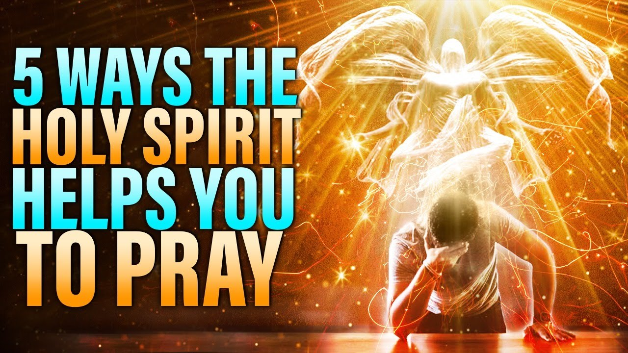 5 Ways The Holy Spirit Helps You To Pray (THIS IS SO POWERFUL)