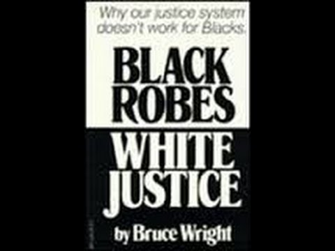 Bruce Wright: Black Robes/White Justice pt5( Racism in Court System)audiobk