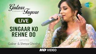 singaar-ko-rehne-do-gulzar-in-conversation-with-tagore-gulzar-shaan-shreya-g-shantanu-live