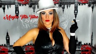 Maybe This Time - Cover Loly Leyva - Cabaret (Liza Minelli)