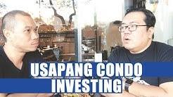Usapang Condo Investing