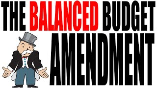 The Balanced Budget Amendment Explained