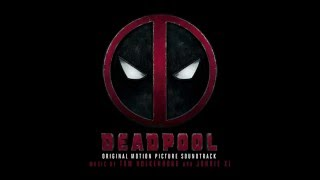 Twelve Bullets (Deadpool OST)   Tom Holkenborg aka Junkie XL