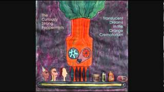 "The Curiously Strong Peppermints - ""Translucent Dreams in the Orange Crematorium"""