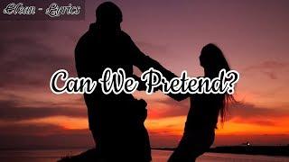 P!nk - Can We Pretend? (Ft. Cash Cash) (Lyrics)