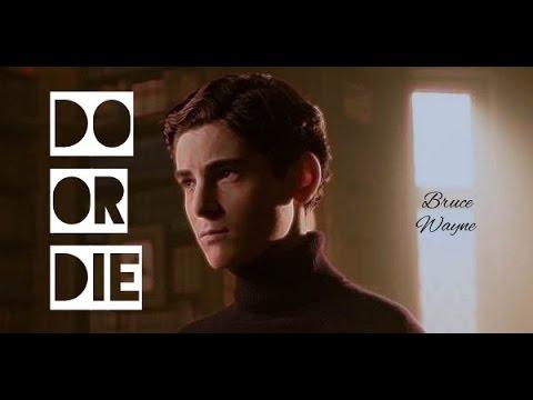 DO OR DIE x Bruce Wayne   GOTHAM