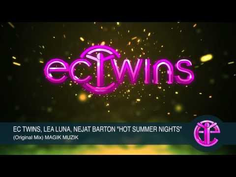 """EC TWINS, LEA LUNA, NEJAT BARTON """"HOT SUMMER NIGHTS"""" (Original Mix) MAGIK MUZIK"""