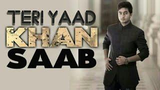 TERI YAAD || KHAN SAAB ( Full Song ) New Punjabi Song || Music Sb || Vicky Sandhu