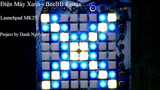 Điện Máy Xanh - BeeBB Remix Launchpad MK2S ( Project file by Danh Nguyễn ) + Project file