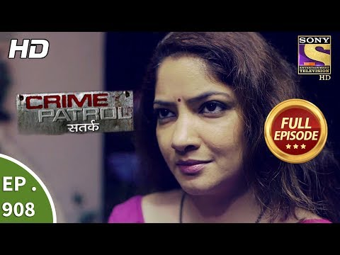 Crime Patrol Satark – Ep 908 – Full Episode – 7th April, 2018