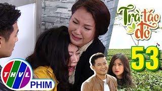 THVL | Trà táo đỏ - Tập 53[4]: Mẹ con Chiêu Dương nhận lại nhau trong nước mắt