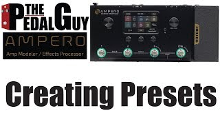 ThePedalGuy Creates Presets with the Hotone Ampero Amp Modeler Effects Processing Pedalboard