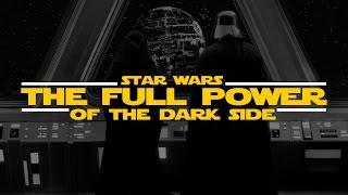 The Full Power of the Dark side