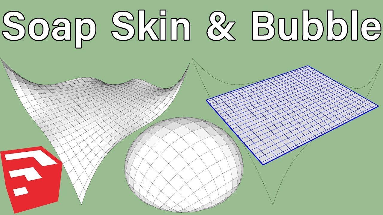 sketchup soap skin bubble mac