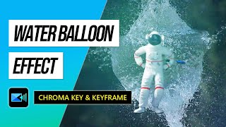 Using Chroma Key and Keyframe to Create a Water Balloon Effect | | PowerDirector 365