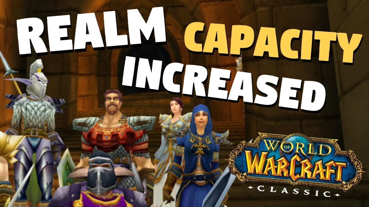 WoW Classic Maximum Realm Capacity Increased – World of Warcraft