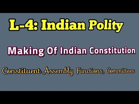 L-4: Indian Polity || Making of Indian Constitution|| Constituent Assembly Functions & Committee||