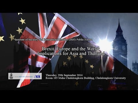 """""""Brexit, Europe and the World: Implications for Asia and Thailand"""" 1/3"""