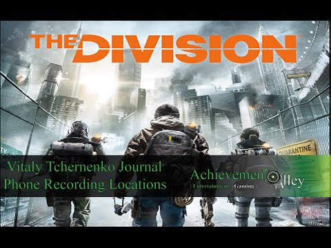 The Division - ALL Vitaly Tchernenko Journal Phone Recording Locations