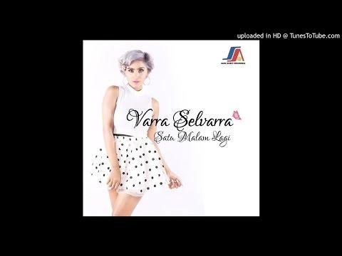 Free Download Varra Selvarra - Satu Malam Lagi  Single Lagu Dangdut Terbaru 2015 Mp3 dan Mp4