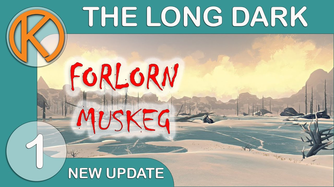 FORLORN MUSKEG  The Long Dark Special  Ep 1  Resolute