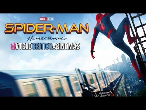 Spiderman Homecoming  Te lo Critico Así Nomás