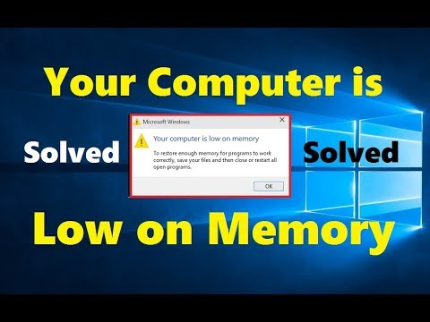 How To Fix Your Computer Is Low On Memory Windows 10/8/7 | Simple And Quick
