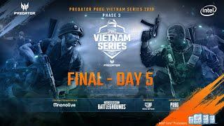 ????PREDATOR PUBG VIETNAM SERIES - PHASE 3 - FINAL STAGE - DAY 5