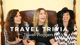 Travel Trivia ft. HeyNadine, Kristen Sarah & the VagaBrothers!