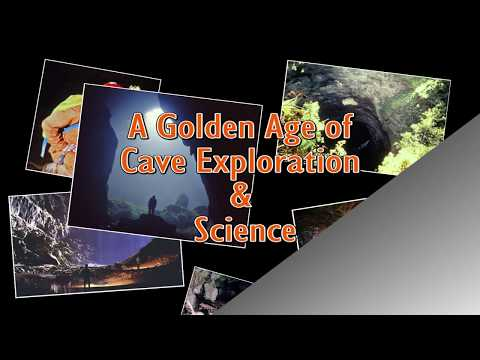A GOLDEN AGE OF CAVE EXPLORATION AND SCIENCE