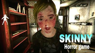 SKINNY Horror game Full gameplay