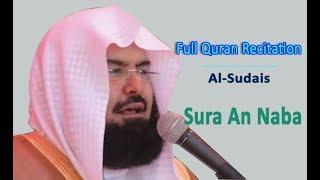 Full Quran Recitation By Sheikh Sudais   Sura An Naba